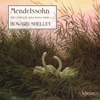 Mendelssohn: The Complete Solo Piano Music, Vol. 4