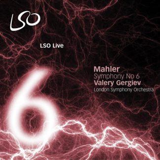 Mahler 6 London Symphony Gergiev